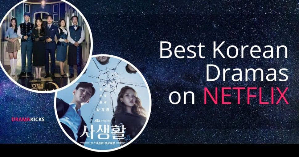Best Korean Dramas On Netflix Shows