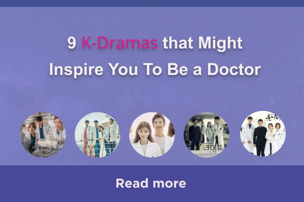 9 K Dramas That Might Inspire You To Be A Doctor