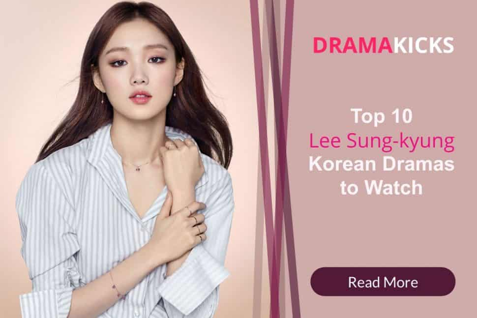 Top 10 Lee Sung Kyung Korean Dramas To Watch