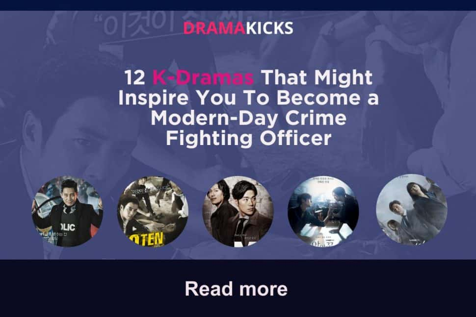 12 Kdramas That Might Inspire You To Become A Modern Day Crime Fighting Officer