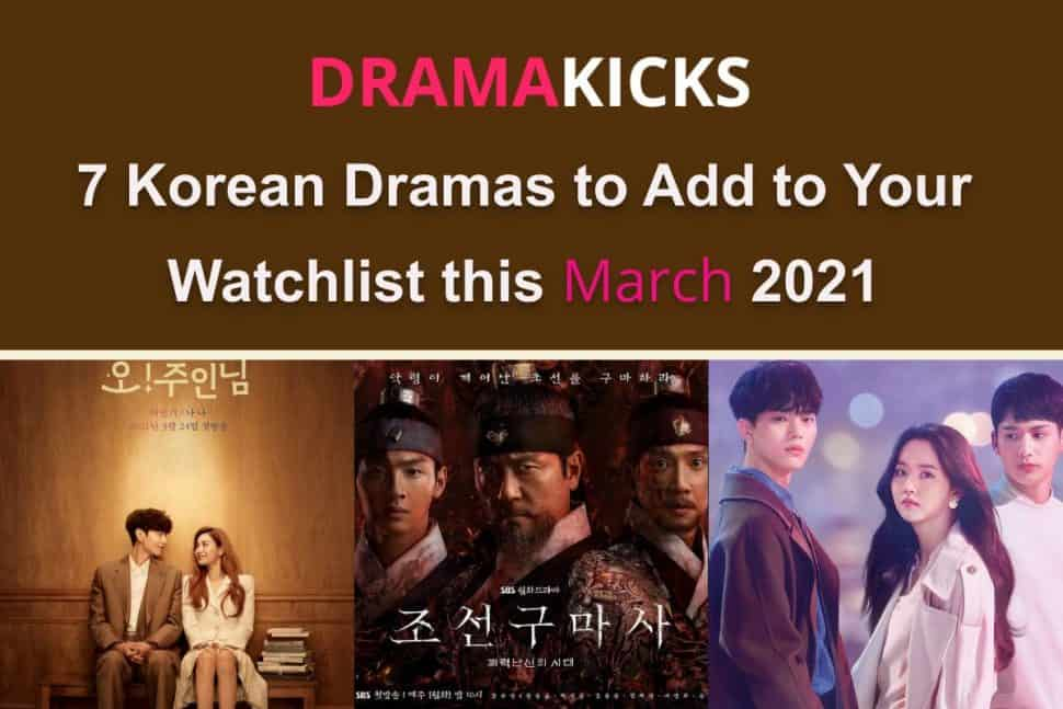 7 Korean Dramas To Add To Your Watchlist This March 2021