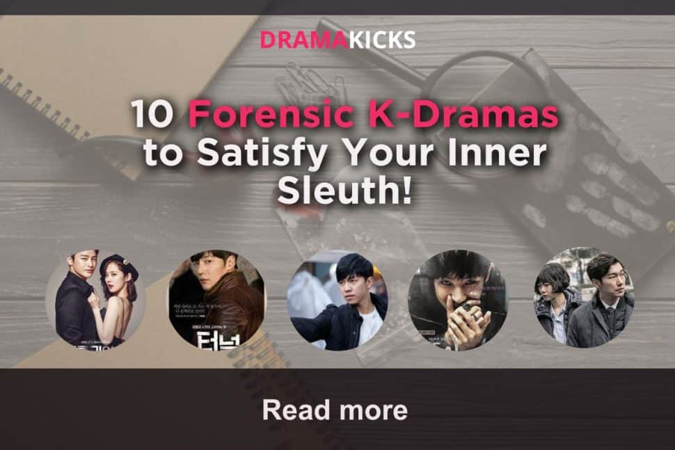 10 forensic k dramas to satisfy your inner sleuth!