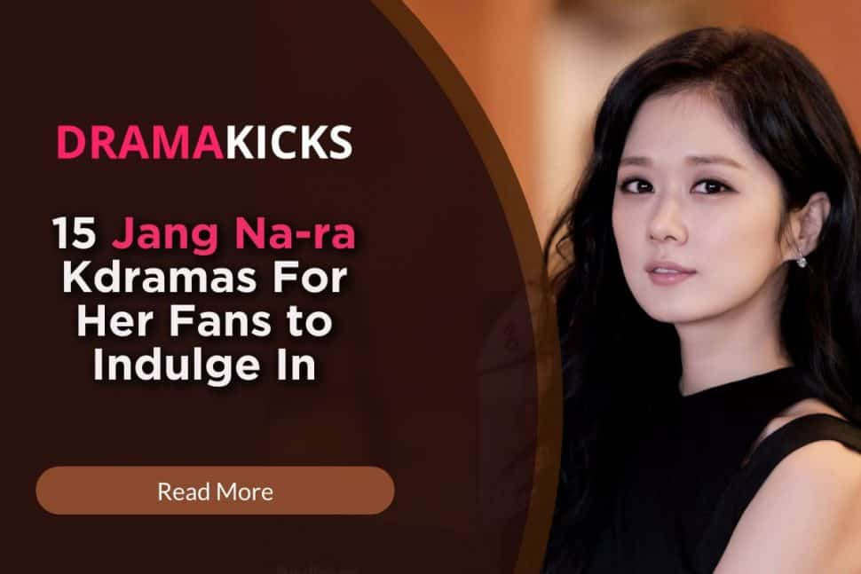15 jang na ra kdramas for her fans to indulge in