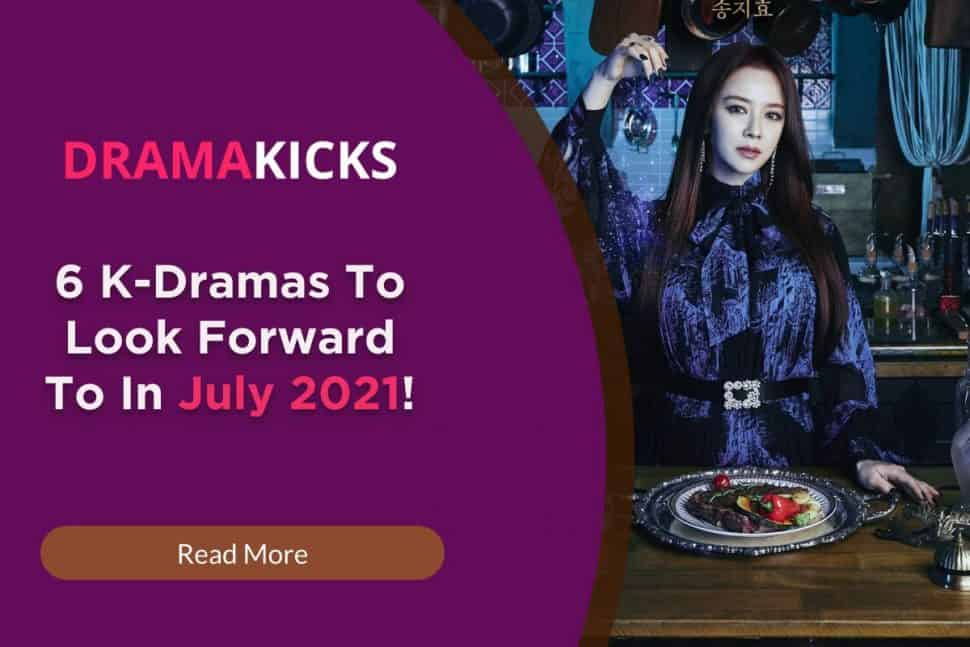 6 k dramas to look forward to in july 2021!