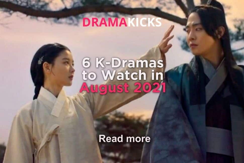 6 kdramas to watch in august 2021