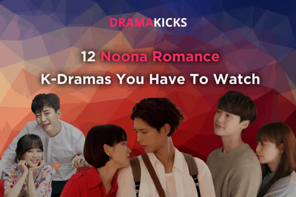 12 noona romance k dramas you have to watch