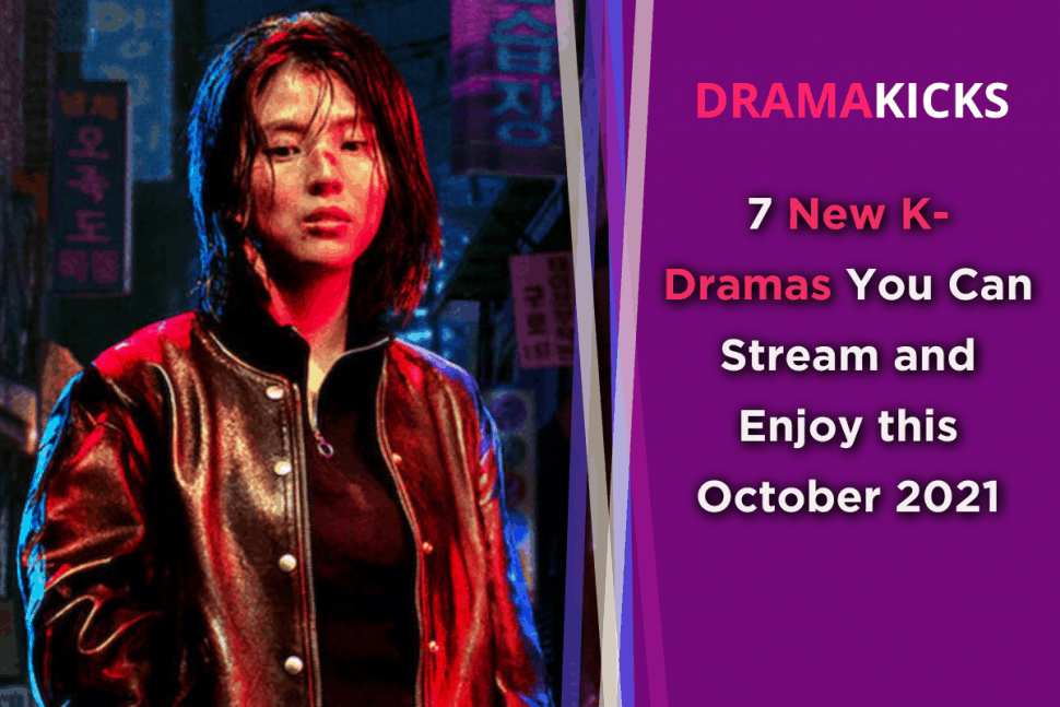 7 New K-Dramas You Can Stream and Enjoy This October 2021