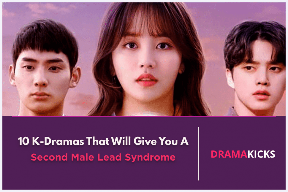 10 k dramas that will give you a second male lead syndrome
